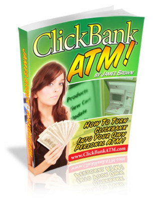 Product picture ClickBankATM, How To Turn Your ClickBanck into Your Own ATM